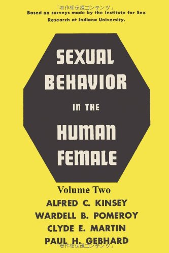 Sexual Behavior in the Human Female, Volume 2