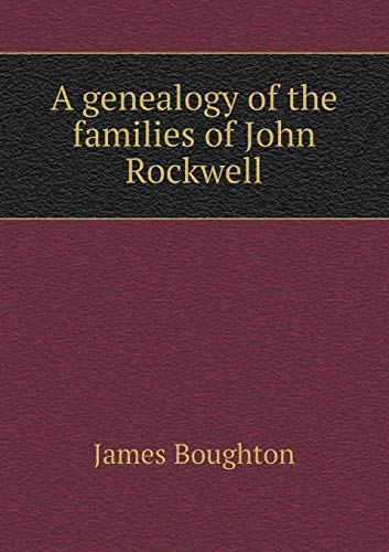 A genealogy of the families of John Rockwell