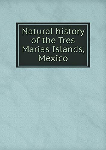 Natural History of the Tres Marias Islands, Mexico