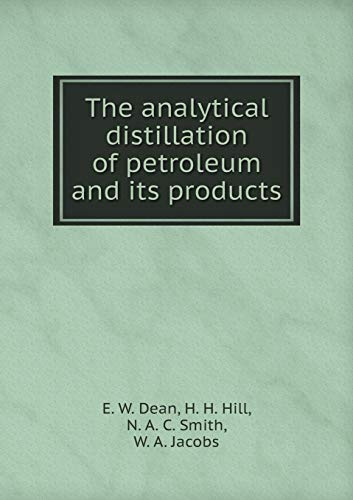 The analytical distillation of petroleum and its products