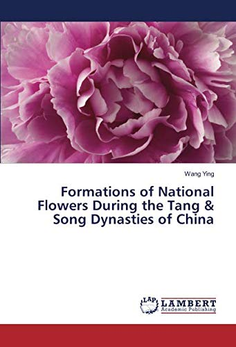 Formations of National Flowers During the Tang & Song Dynasties of China
