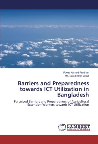 Barriers and Preparedness towards ICT Utilization in Bangladesh