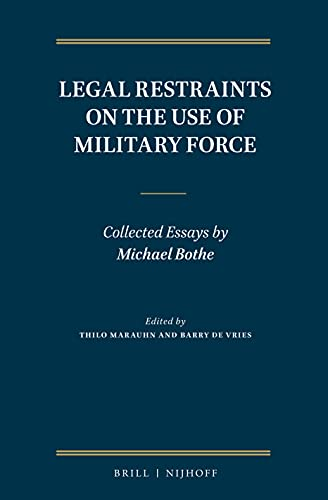 Legal Restraints on the Use of Military Force