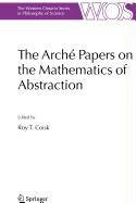 The Arch Papers on the Mathematics of Abstraction