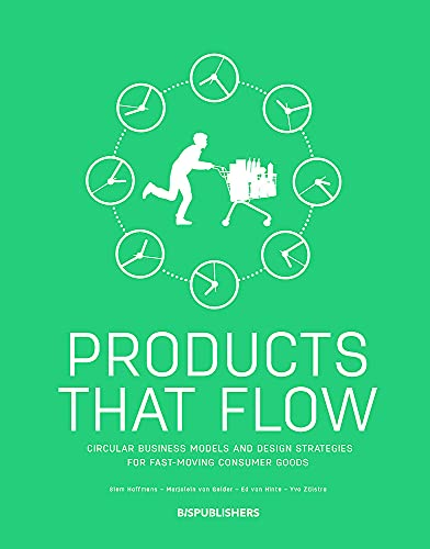 Products That Flow: Circular Business Models and Design Strategies for Fast-Moving Consumer Goods
