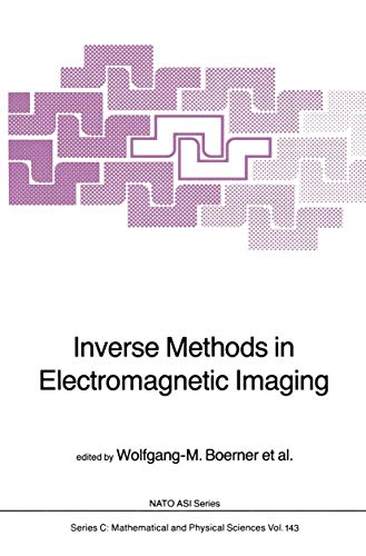 Inverse Methods in Electromagnetic Imaging