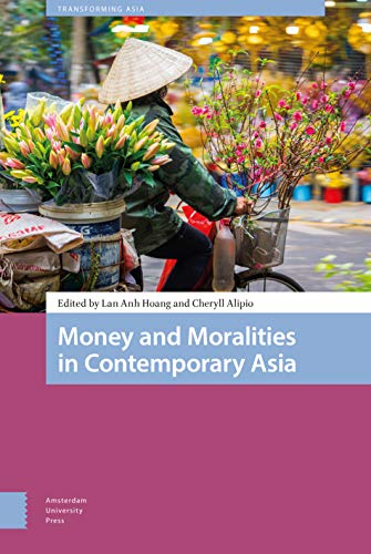 Money and Moralities in Contemporary Asia