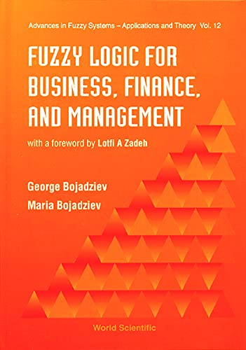 Fuzzy Logic For Business, Finance, And Management