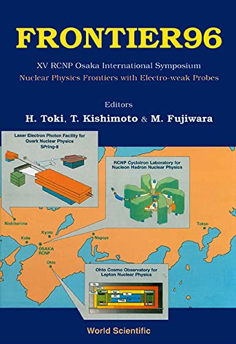 Frontier 96: Nuclear Physics Frontiers With Electroweak Probes - Proceedings Of Xv Rcnp Osaka International Symposium