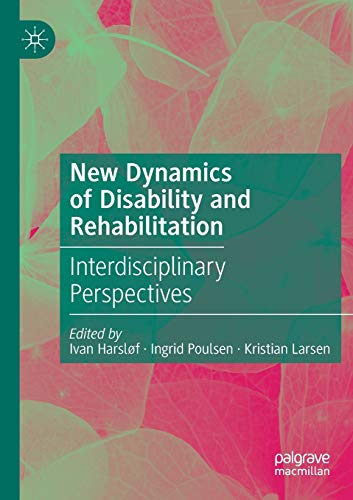 New Dynamics of Disability and Rehabilitation