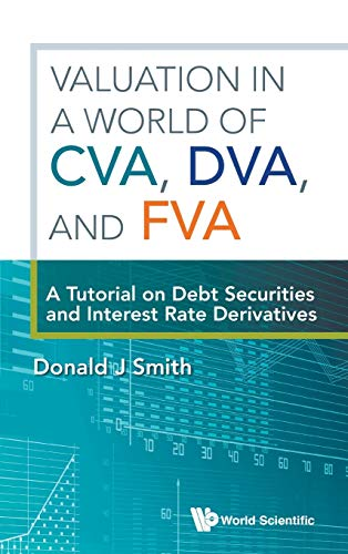 Valuation In A World Of Cva, Dva, And Fva : A Tutorial On Debt Securities And Interest Rate Derivatives