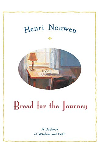 Bread For The Journey : A Daybook For Wisdom And Faith