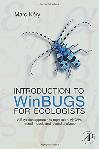 Introduction to WinBUGS for Ecologists : Bayesian Approach to Regression, ANOVA, Mixed Models and Related Analyses