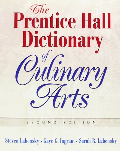 The Prentice Hall Dictionary of Culinary Arts : Academic Version
