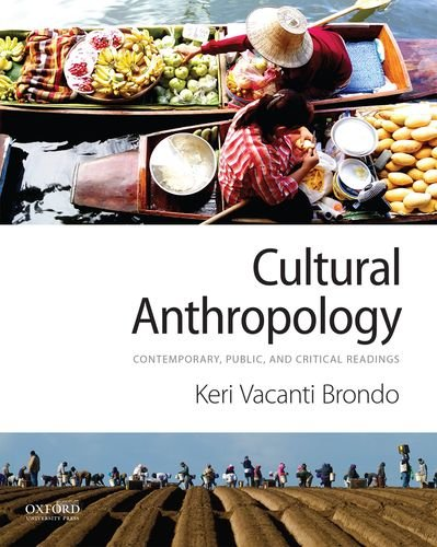 Cultural Anthropology : Contemporary, Public, and Critical Readings