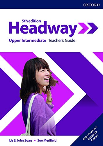 Headway: Upper-Intermediate: Teacher's Guide with Teacher's Resource Center