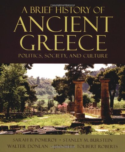 A Brief History of Ancient Greece : Politics, Society, and Culture