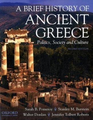 A Brief History of Ancient Greece : Politics, Society and Culture