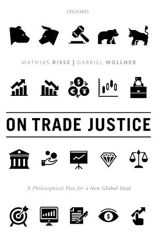 On Trade Justice : A Philosophical Plea for a New Global Deal