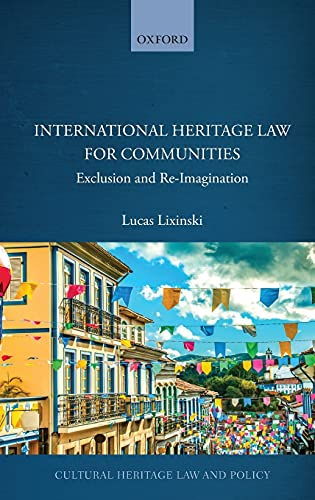 International Heritage Law for Communities : Exclusion and Re-Imagination