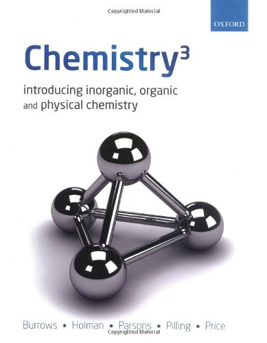 Chemistry3 : Introducing Inorganic, Organic and Physical Chemistry