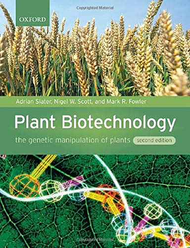 Plant Biotechnology : The genetic manipulation of plants
