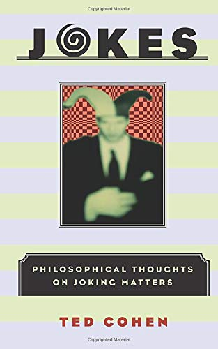 Jokes : Philosophical Thoughts on Joking Matters