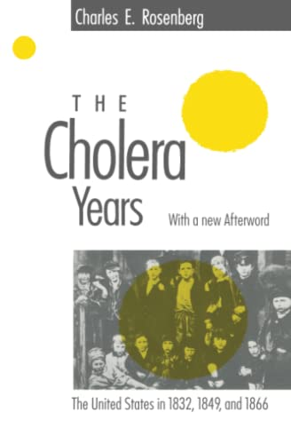 The Cholera Years : United States in the Years 1832, 1849 and 1866