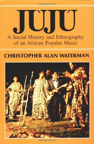 Juju : A Social History and Ethnography of an African Popular Music