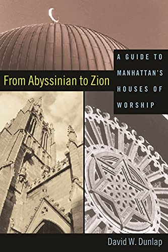 From Abyssinian to Zion : A Guide to Manhattan's Houses of Worship