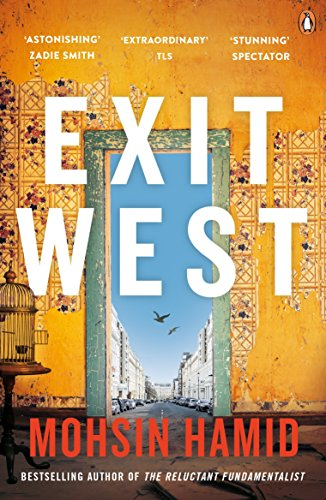 Exit West : SHORTLISTED for the Man Booker Prize 2017