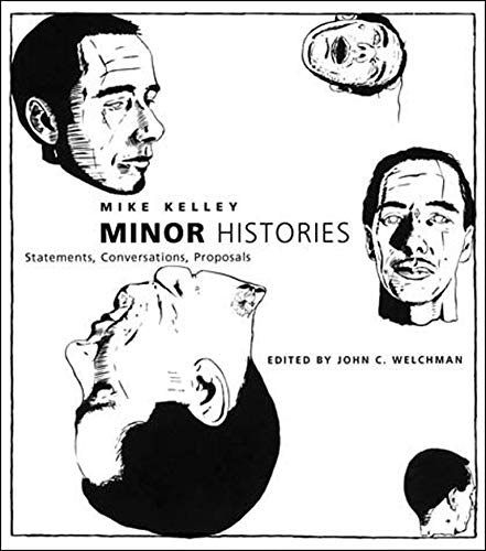 Minor Histories : Statements, Conversations, Proposals