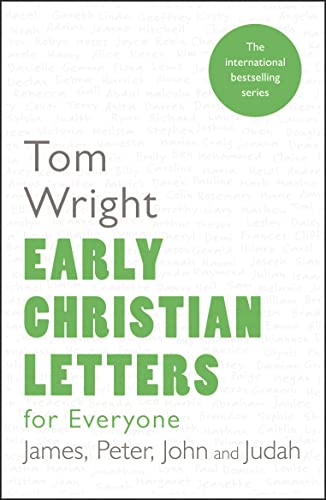 Early Christian Letters for Everyone : James, Peter, John and Judah
