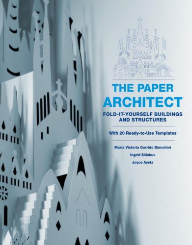 The Paper Architect : Fold-It-Yourself Buildings and Structures