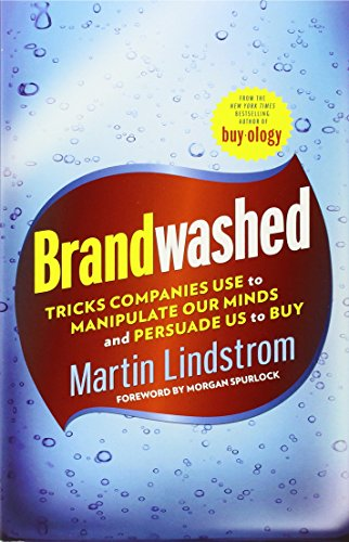 Brandwashed : Tricks Companies Use to Manipulate Our Minds and Persuade Us to Buy