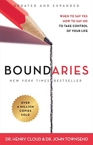 Boundaries Updated and Expanded Edition : When to Say Yes, How to Say No To Take Control of Your Life