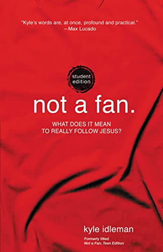 Not a Fan Student Edition : What does it mean to really follow Jesus?