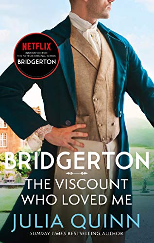 Bridgerton: The Viscount Who Loved Me (Bridgertons Book 2) : The Sunday Times bestselling inspiration for the Netflix Original Series Bridgerton