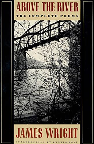 Above the River : The Complete Poems