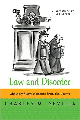 Law and Disorder : Absurdly Funny Moments from the Courts