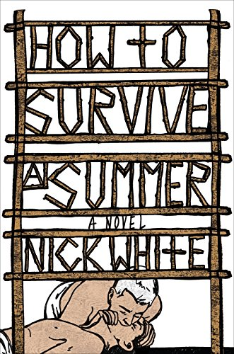 How To Survive A Summer : A Novel