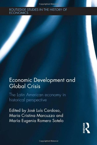 Economic Development and Global Crisis : The Latin American Economy in Historical Perspective