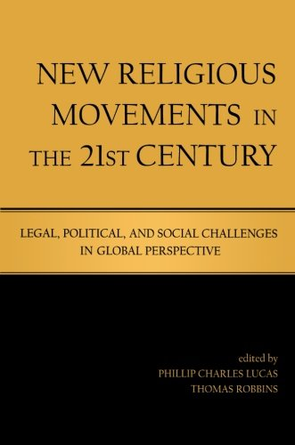 New Religious Movements in the Twenty-First Century : Legal, Political, and Social Challenges in Global Perspective