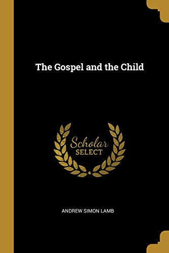 The Gospel and the Child