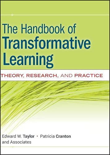 The Handbook of Transformative Learning : Theory, Research, and Practice