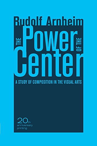 The Power of the Center : A Study of Composition in the Visual Arts, 20th Anniversary Edition