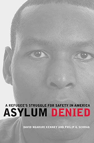 Asylum Denied : A Refugee's Struggle for Safety in America