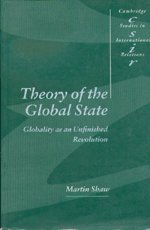 Theory of the Global State : Globality as an Unfinished Revolution