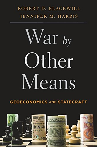 War by Other Means : Geoeconomics and Statecraft