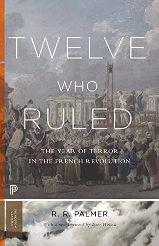 Twelve Who Ruled : The Year of Terror in the French Revolution